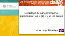 Dépistage du cancer broncho-pulmonaire: les «big 3» et les autres